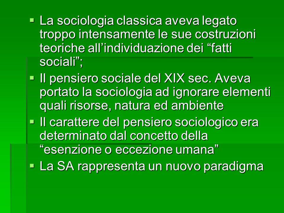 La sociologia classica aveva legato troppo intensamente le sue costruzioni teoriche all'individuazione dei fatti sociali ;