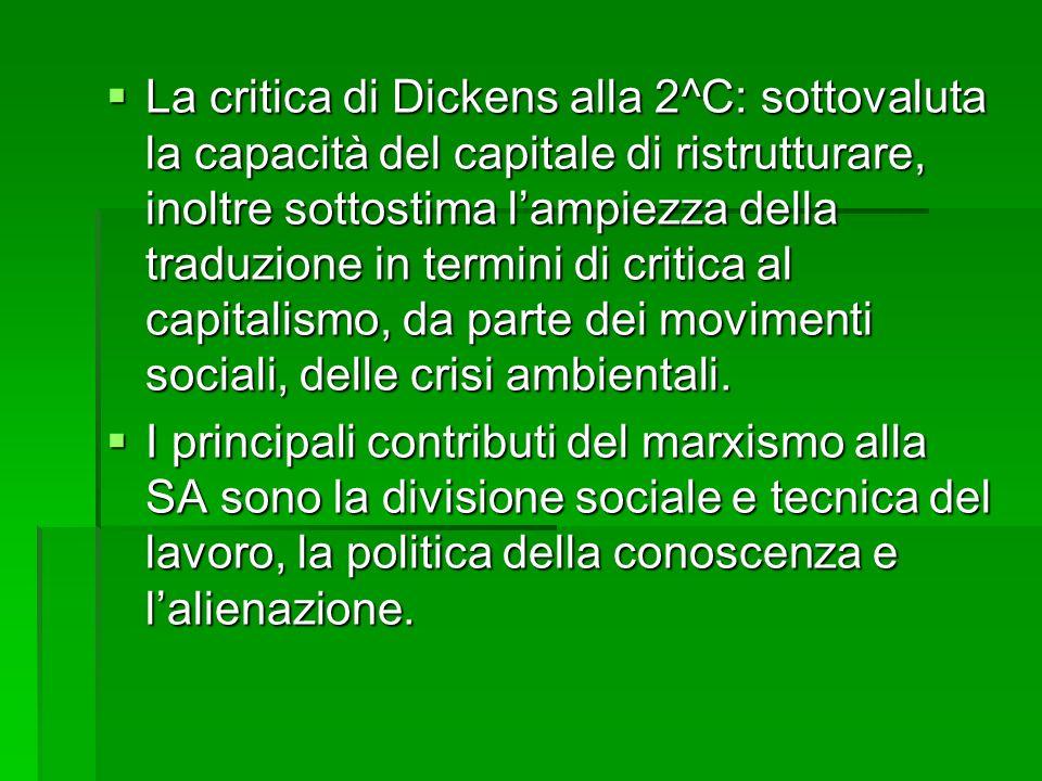 La critica di Dickens alla 2^C: sottovaluta la capacità del capitale di ristrutturare, inoltre sottostima l'ampiezza della traduzione in termini di critica al capitalismo, da parte dei movimenti sociali, delle crisi ambientali.