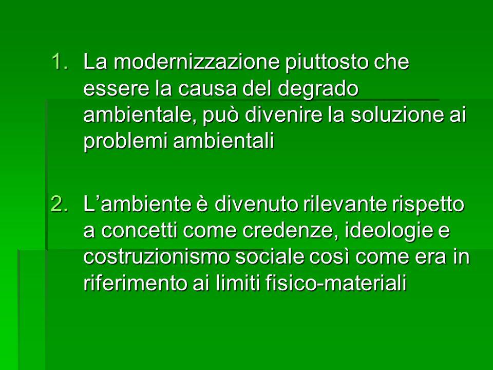 La modernizzazione piuttosto che essere la causa del degrado ambientale, può divenire la soluzione ai problemi ambientali