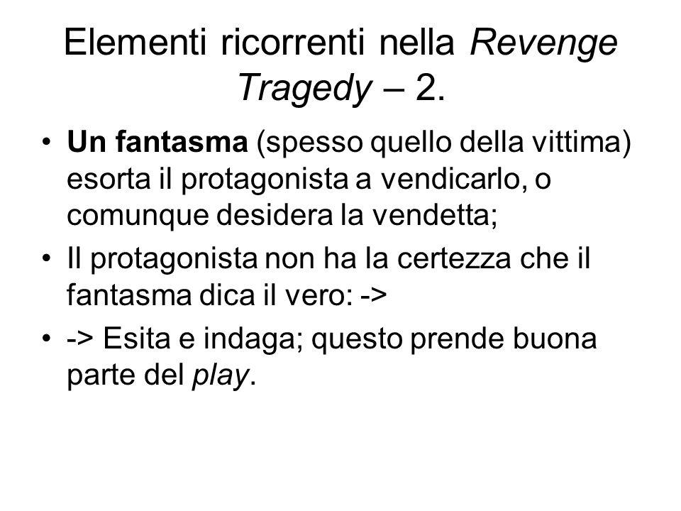 Elementi ricorrenti nella Revenge Tragedy – 2.