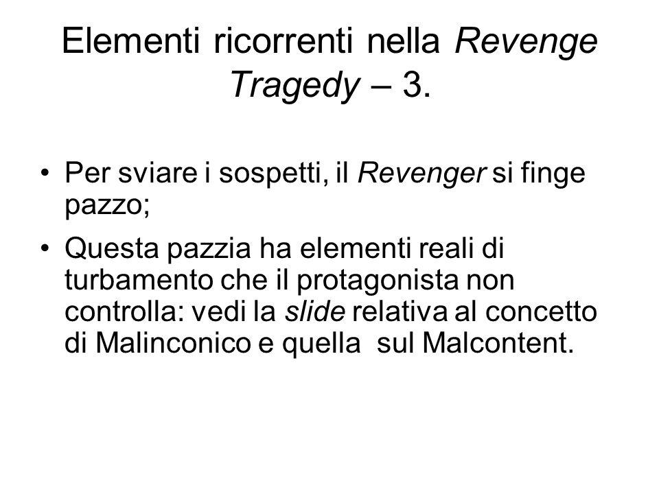 Elementi ricorrenti nella Revenge Tragedy – 3.