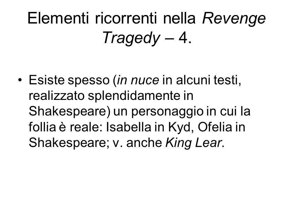 Elementi ricorrenti nella Revenge Tragedy – 4.