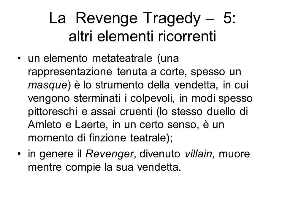 La Revenge Tragedy – 5: altri elementi ricorrenti