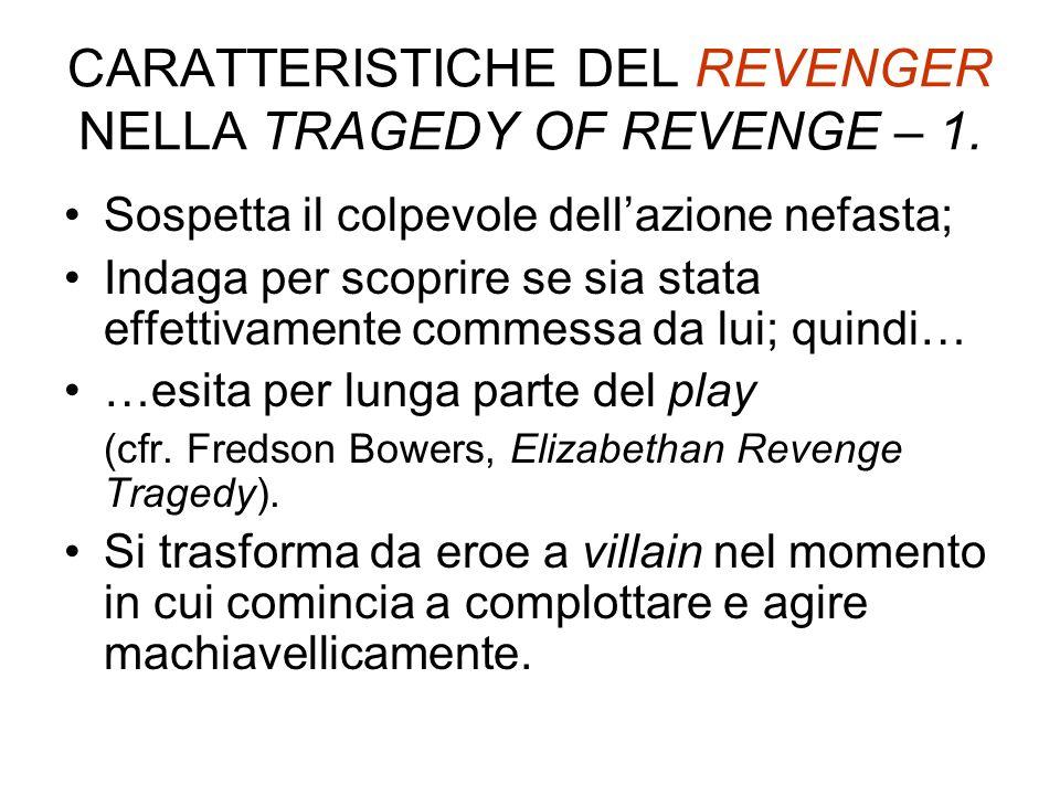 CARATTERISTICHE DEL REVENGER NELLA TRAGEDY OF REVENGE – 1.