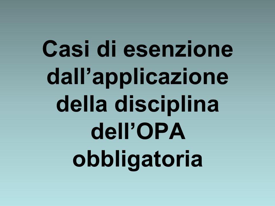 Casi di esenzione dall'applicazione della disciplina dell'OPA obbligatoria