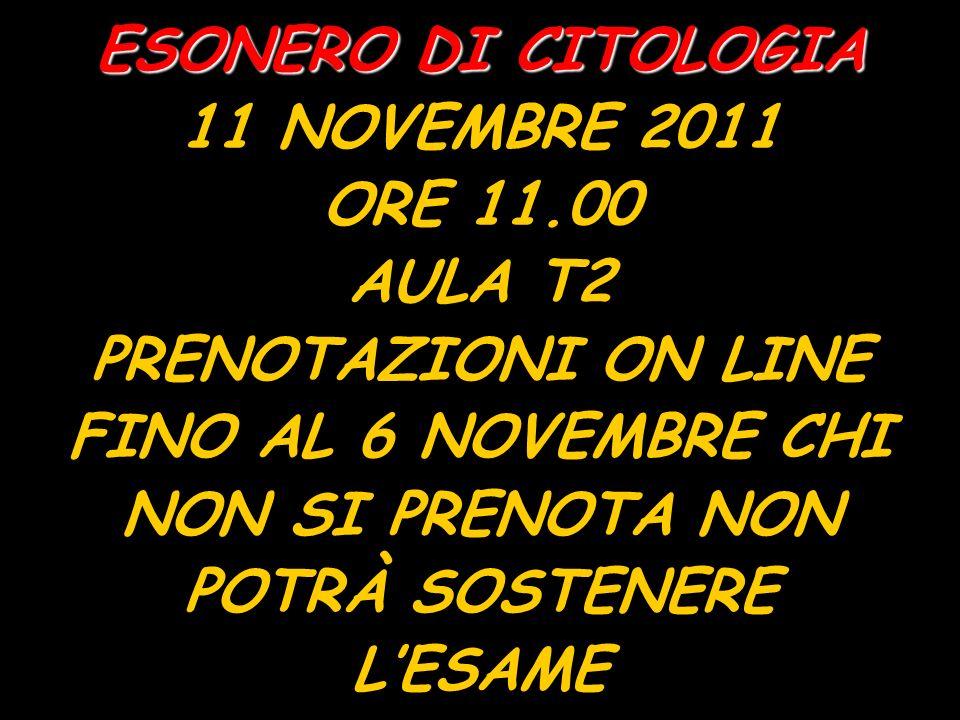 ESONERO DI CITOLOGIA 11 NOVEMBRE 2011 ORE 11