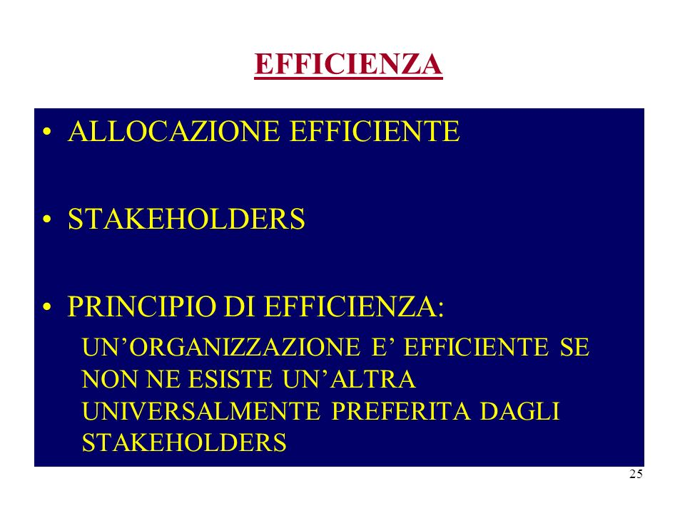 ALLOCAZIONE EFFICIENTE STAKEHOLDERS PRINCIPIO DI EFFICIENZA: