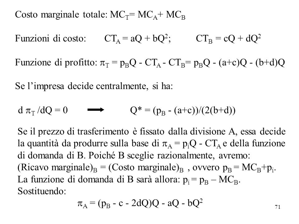 Costo marginale totale: MCT= MCA+ MCB