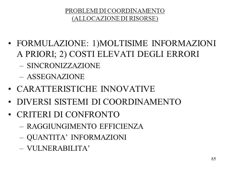 PROBLEMI DI COORDINAMENTO (ALLOCAZIONE DI RISORSE)