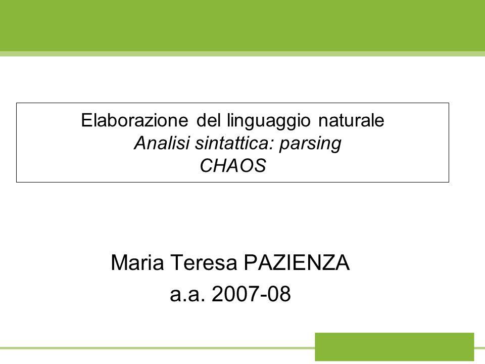Elaborazione del linguaggio naturale Analisi sintattica: parsing CHAOS