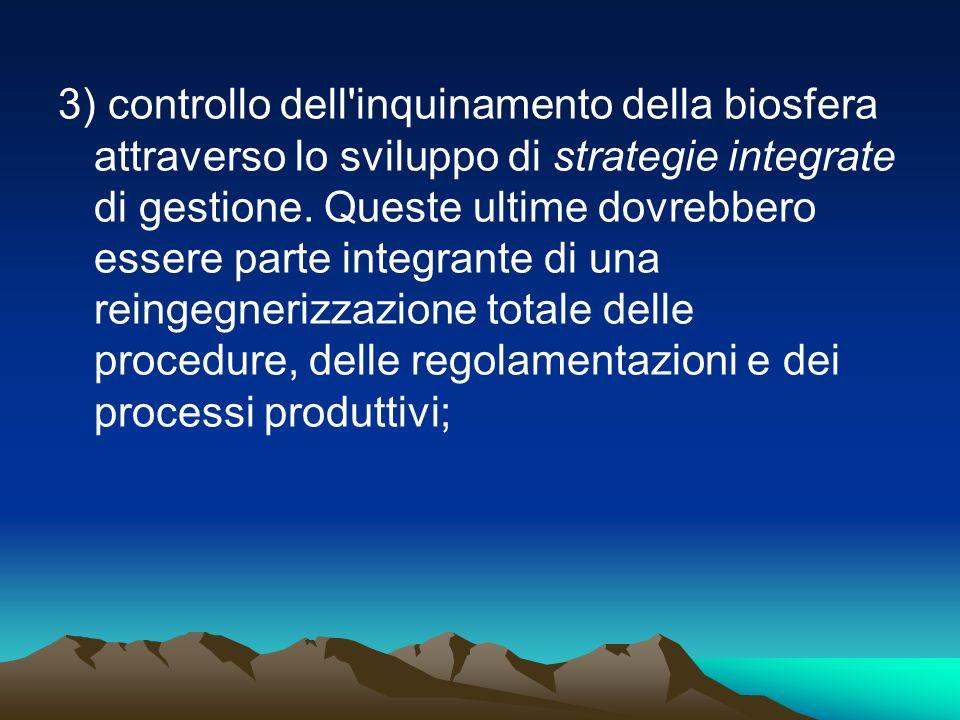 3) controllo dell inquinamento della biosfera attraverso lo sviluppo di strategie integrate di gestione.