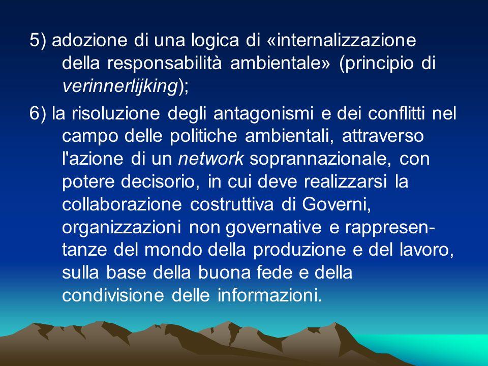 5) adozione di una logica di «internalizzazione della responsabilità ambientale» (principio di verinnerlijking);