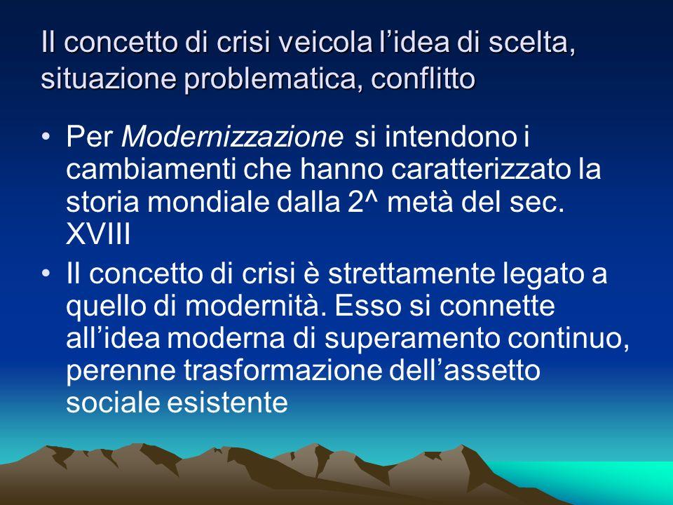 Il concetto di crisi veicola l'idea di scelta, situazione problematica, conflitto