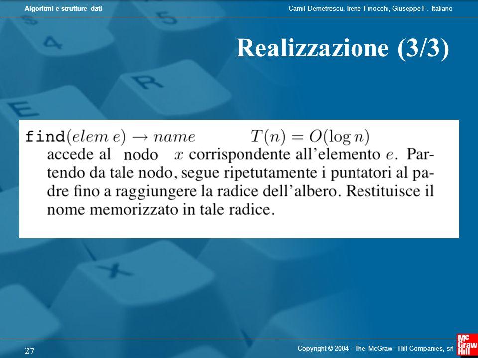 Realizzazione (3/3) Copyright © 2004 - The McGraw - Hill Companies, srl