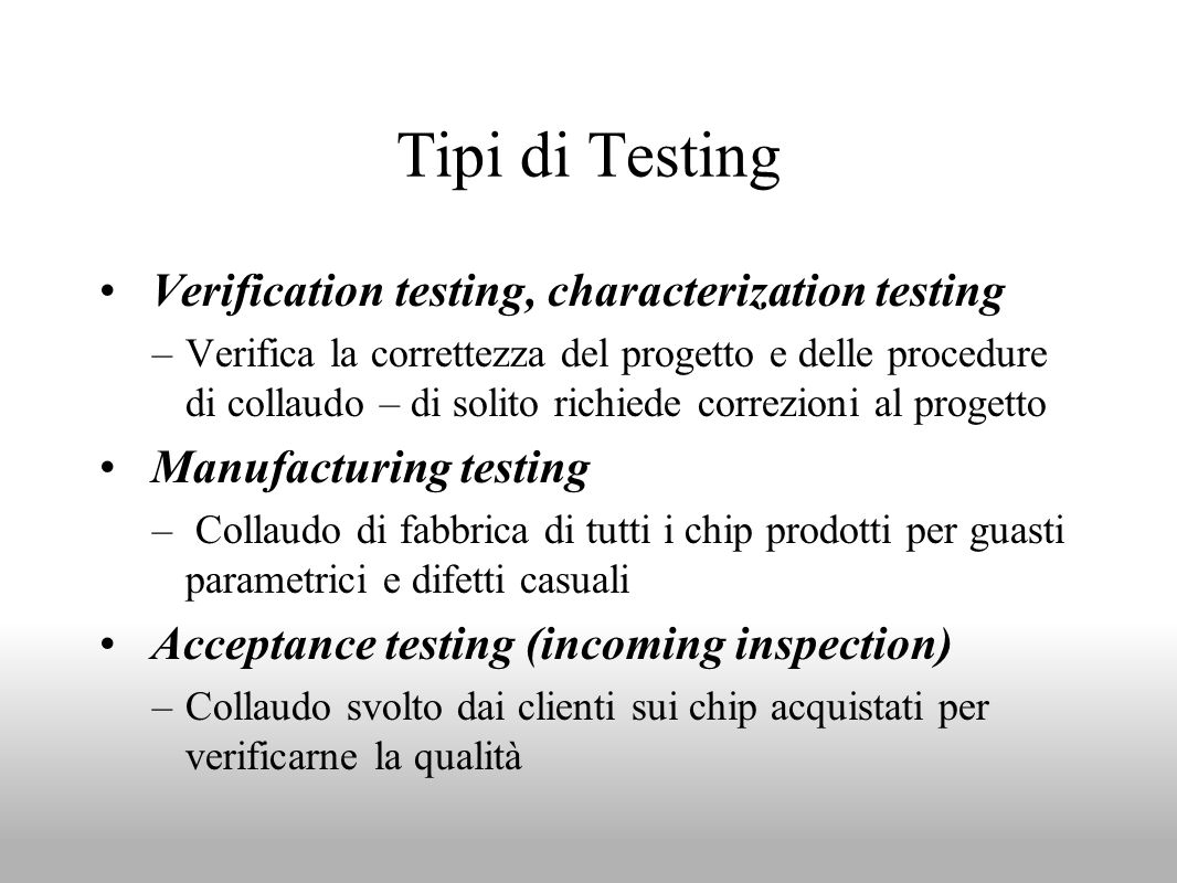 Tipi di Testing Verification testing, characterization testing