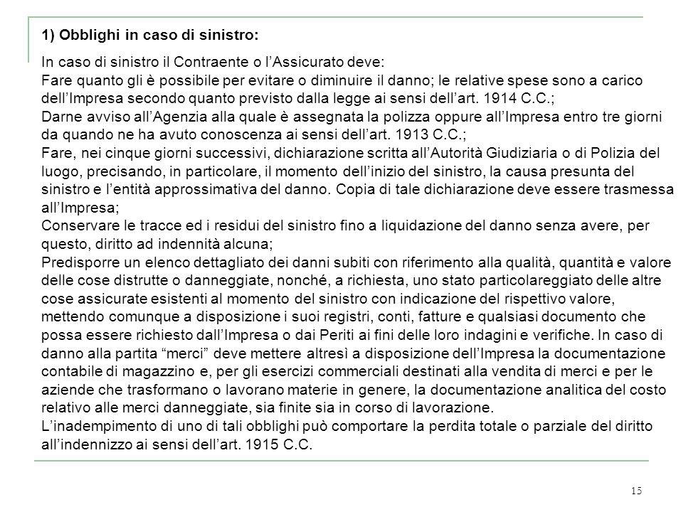 1) Obblighi in caso di sinistro: