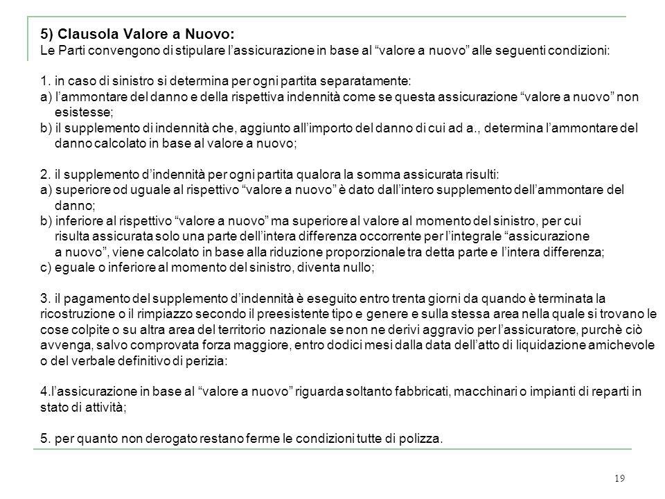 5) Clausola Valore a Nuovo: