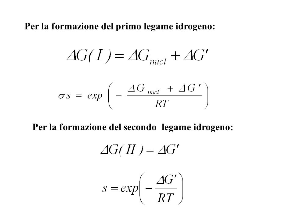 Per la formazione del primo legame idrogeno: