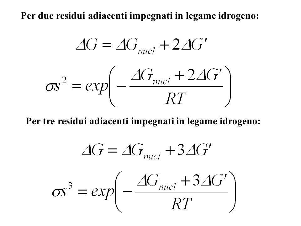 Per due residui adiacenti impegnati in legame idrogeno: