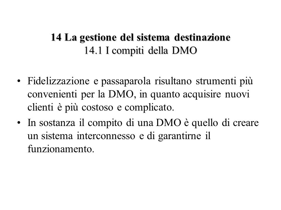 14 La gestione del sistema destinazione 14.1 I compiti della DMO