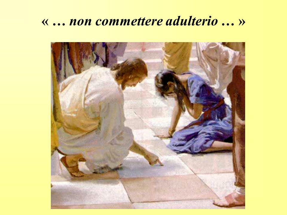 « … non commettere adulterio … »