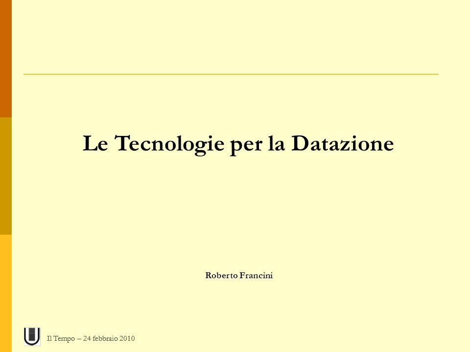 Le Tecnologie per la Datazione
