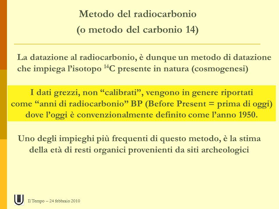 Metodo del radiocarbonio (o metodo del carbonio 14)