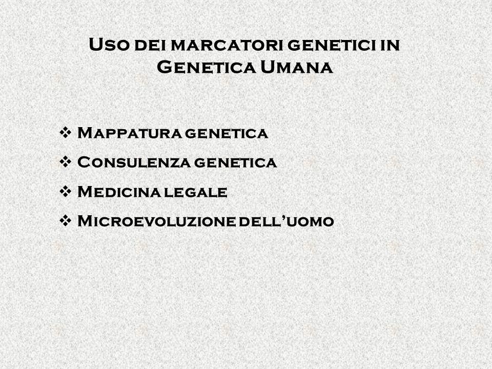 Uso dei marcatori genetici in Genetica Umana