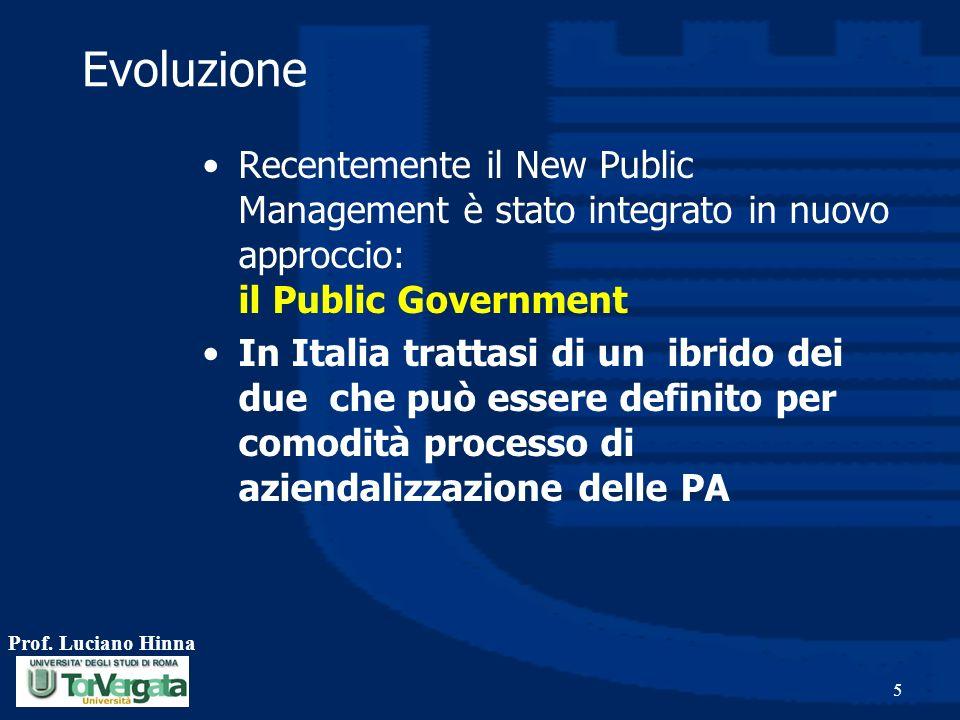 Evoluzione Recentemente il New Public Management è stato integrato in nuovo approccio: il Public Government.
