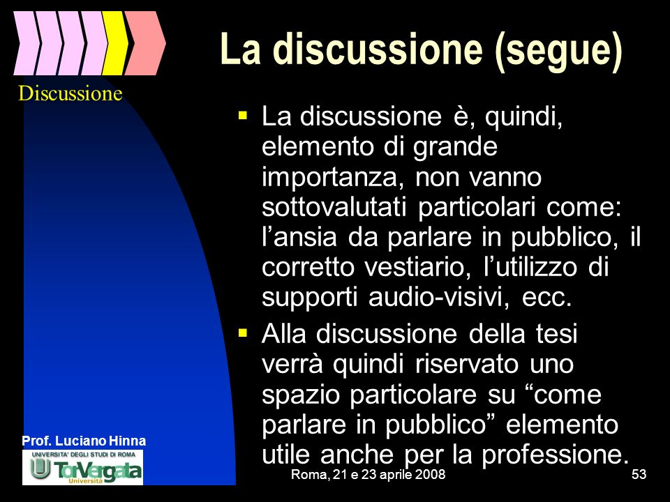 La discussione (segue)