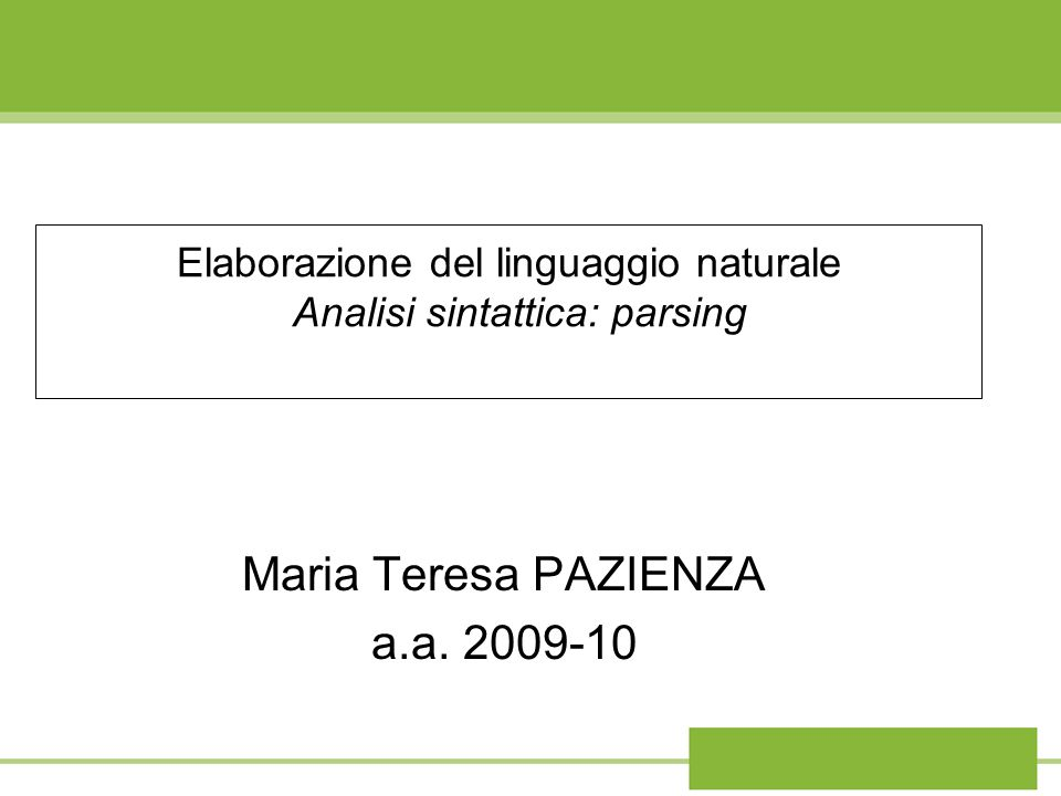 Elaborazione del linguaggio naturale Analisi sintattica: parsing
