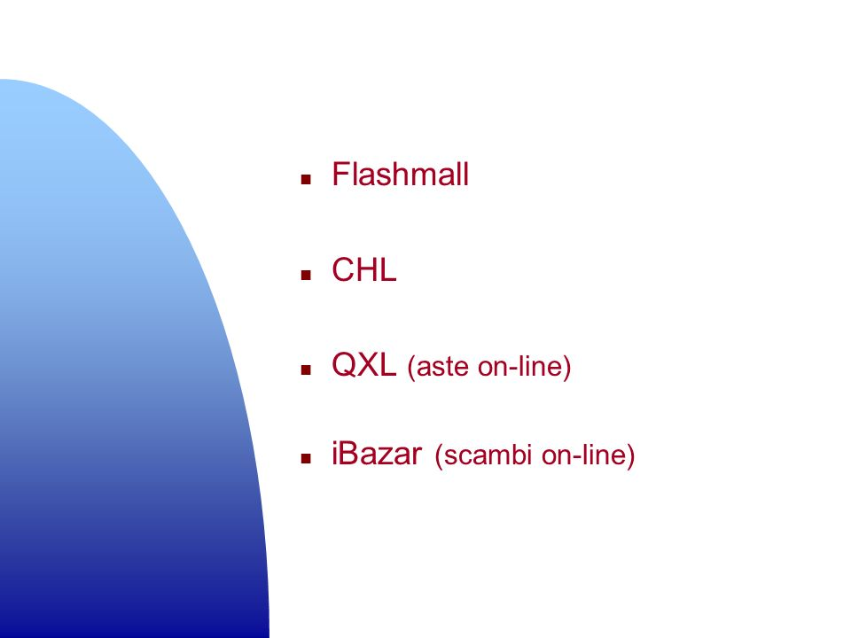 Flashmall CHL QXL (aste on-line) iBazar (scambi on-line)