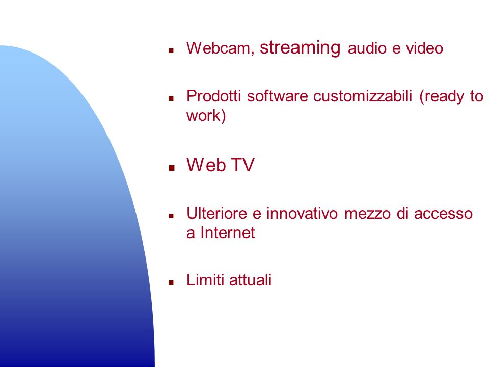 Web TV Webcam, streaming audio e video