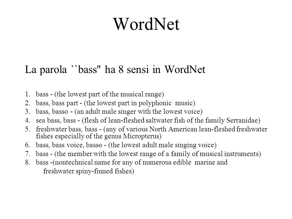 WordNet La parola ``bass ha 8 sensi in WordNet