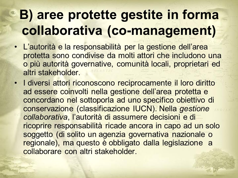 B) aree protette gestite in forma collaborativa (co-management)