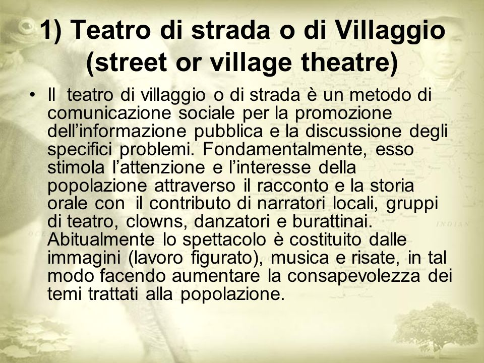 1) Teatro di strada o di Villaggio (street or village theatre)