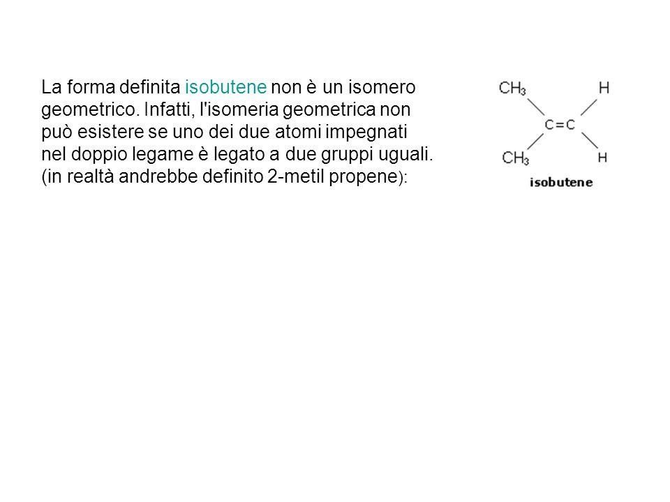 La forma definita isobutene non è un isomero geometrico