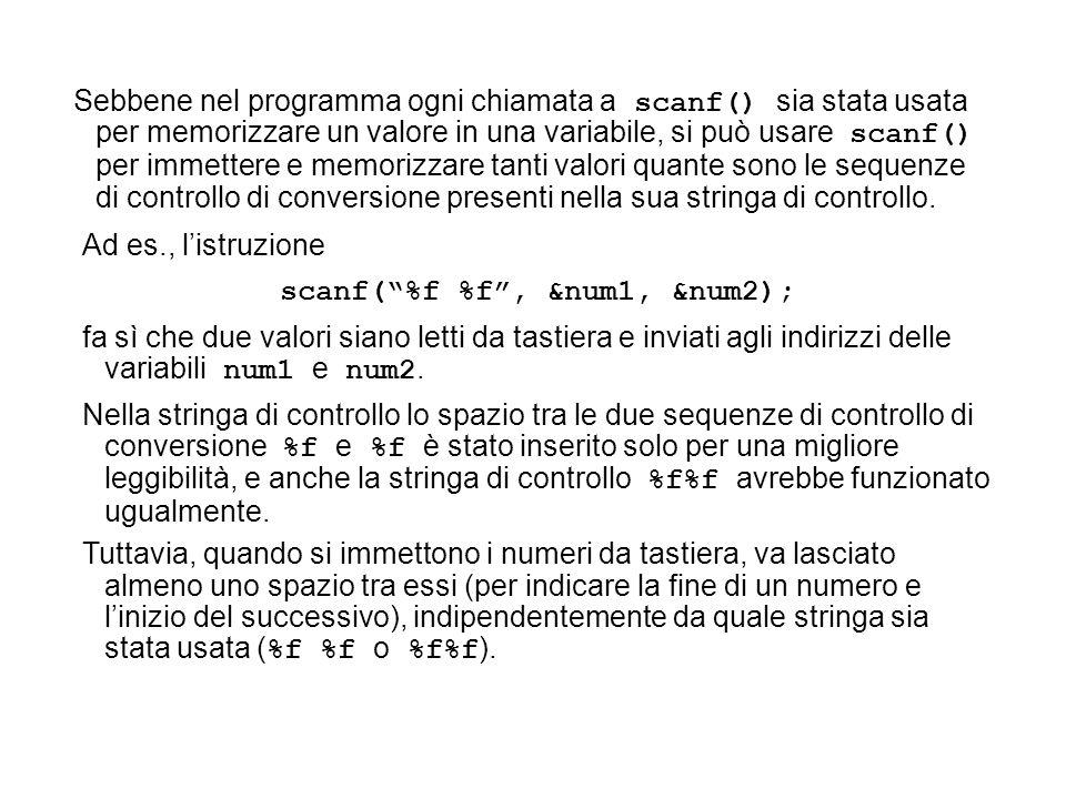 scanf( %f %f , &num1, &num2);