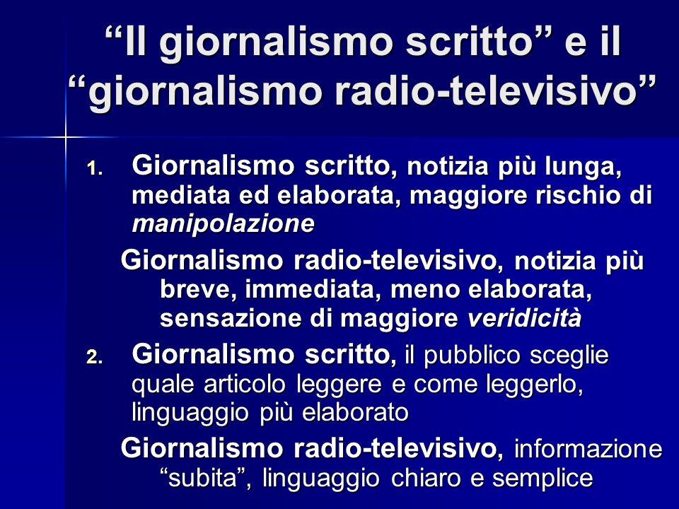 Il giornalismo scritto e il giornalismo radio-televisivo