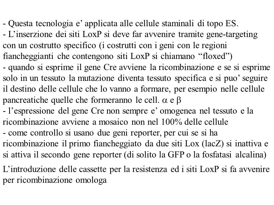 - Questa tecnologia e' applicata alle cellule staminali di topo ES.