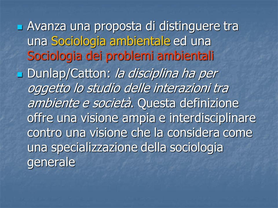Avanza una proposta di distinguere tra una Sociologia ambientale ed una Sociologia dei problemi ambientali