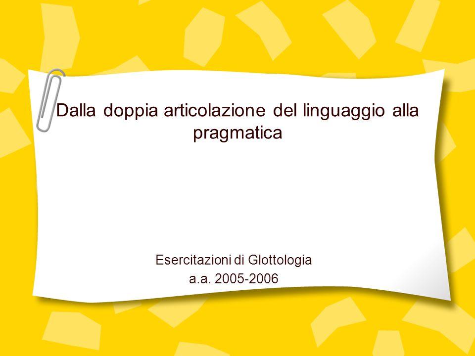 Dalla doppia articolazione del linguaggio alla pragmatica