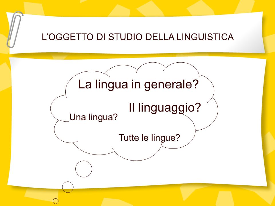 L'OGGETTO DI STUDIO DELLA LINGUISTICA
