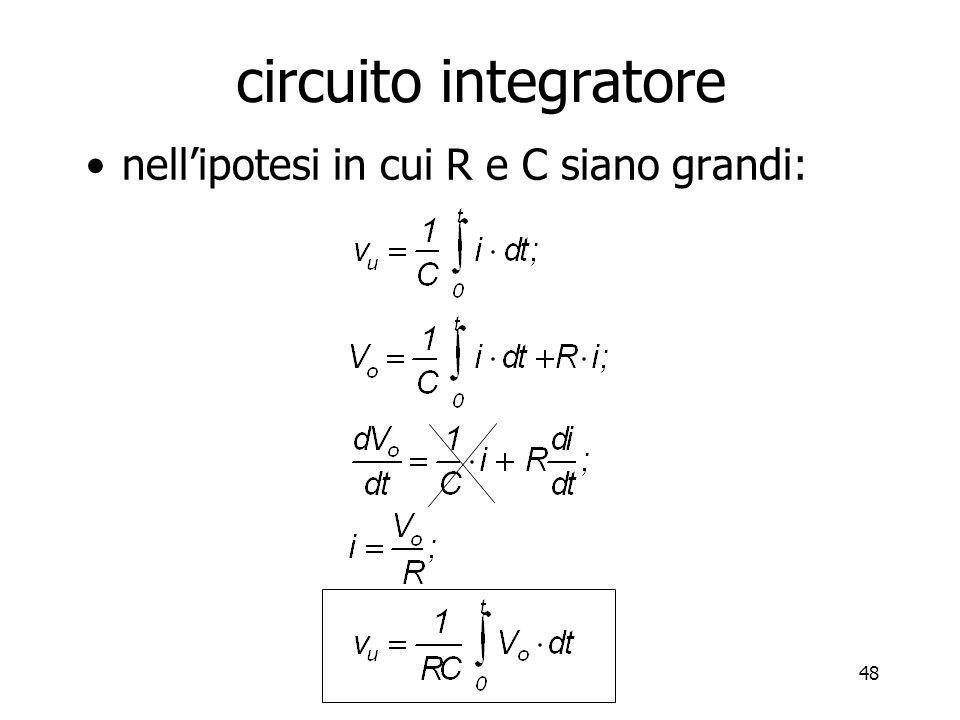 circuito integratore nell'ipotesi in cui R e C siano grandi: