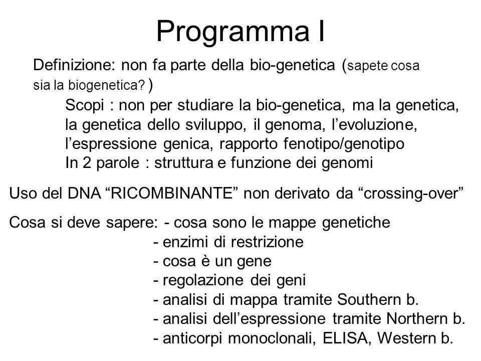 Programma I Definizione: non fa parte della bio-genetica (sapete cosa sia la biogenetica )