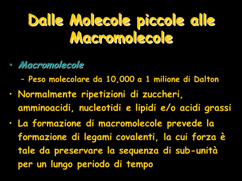 Dalle Molecole piccole alle Macromolecole