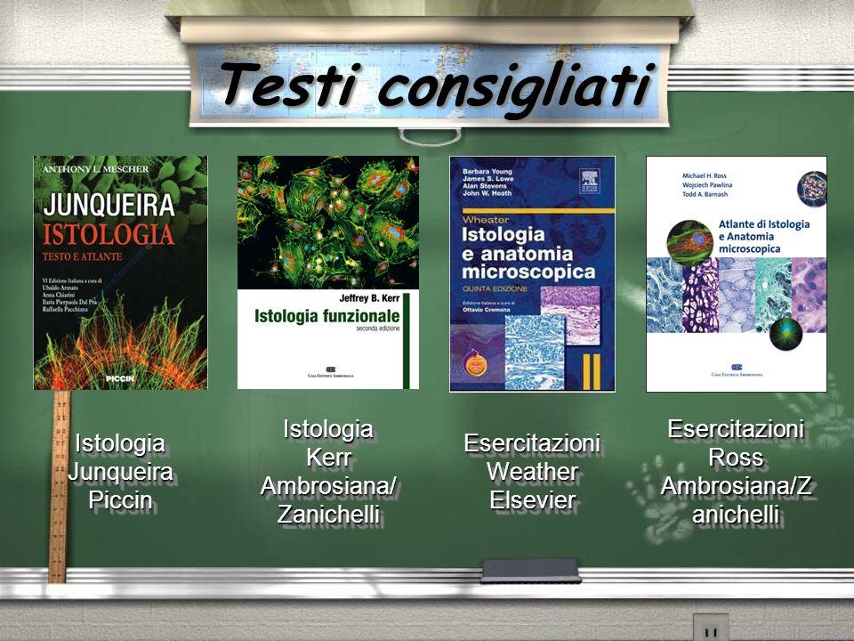 Testi consigliati Istologia Junqueira Piccin Istologia Kerr