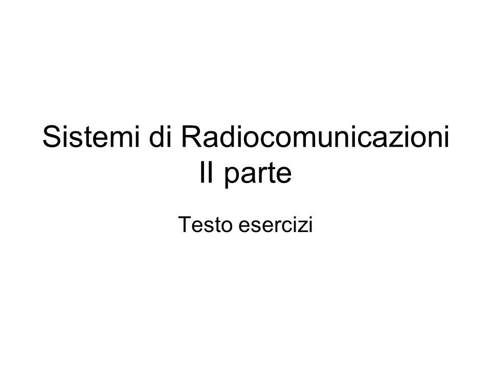 Sistemi di Radiocomunicazioni II parte