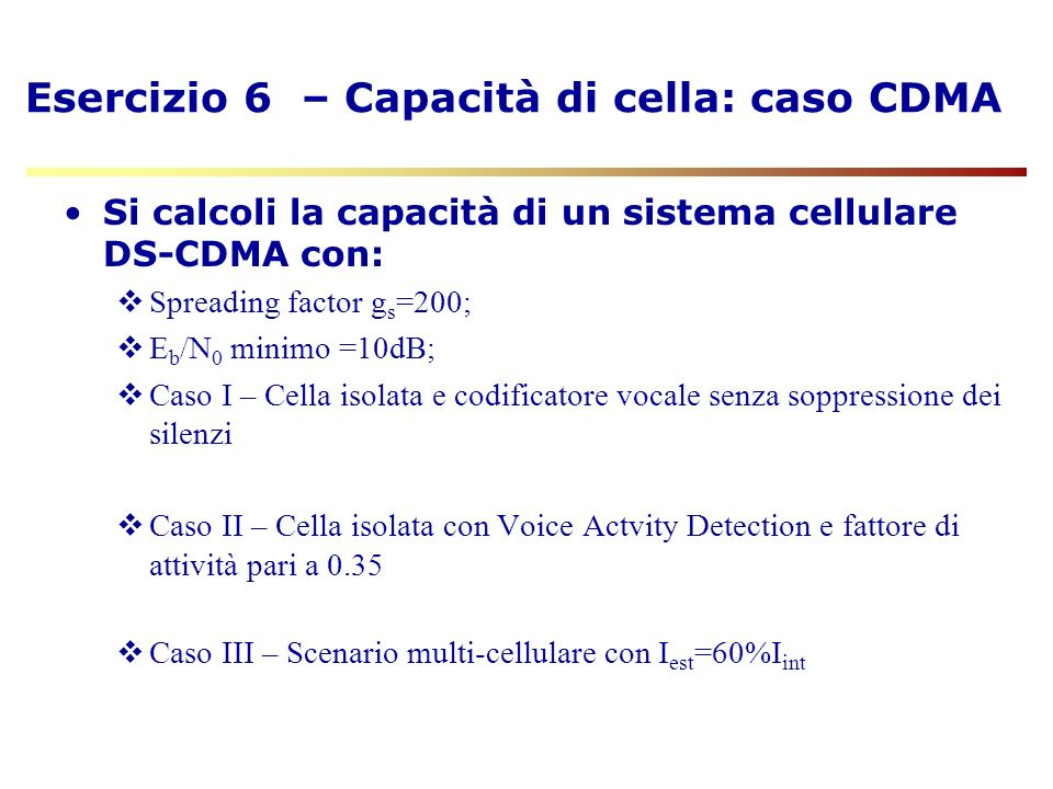 Esercizio 6 – Capacità di cella: caso CDMA