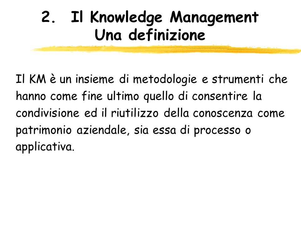 2. Il Knowledge Management Una definizione